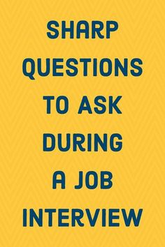 Ask one of these questions at the end of your next interview.