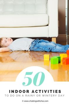 Here's a great list of over 50 activities to do with kids today when it's too cold or too rainy to go outside.