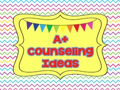 A + Counseling Ideas