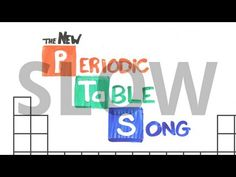 """▶ SLOW """"The NEW Periodic Table Song (In Order)"""" (AsapSCIENCE 2013) - YouTube"""