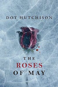 Check out this list of recommended psychological thriller books to read next, including The Roses of May by Dot Hutchison. Filled with books for women and men, as well as fresh book club ideas!