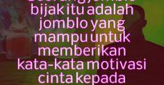 """KataMutiaraLine - """"seorang jomblo bijak itu adalah jomblo yang mampu memberikan kata kata motivasi cinta kepada jomblo jomblo lain..."""