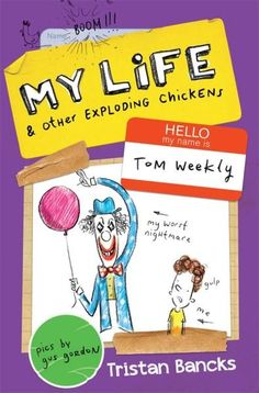 My Life & Other Exploding Chickens byTristan Bancks