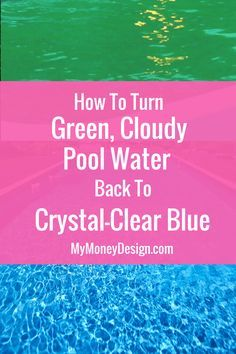 waste a bunch of time and money! Learn how you can turn that nasty green pool water back to crystal-clear blue again! Green Pool Water, Cloudy Pool Water, Swimming Pool Water, My Pool, Pool Fun, Blue Pool, Cleaning Above Ground Pool, Winterize Above Ground Pool, Pool Cleaning Tips