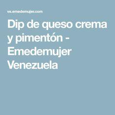 Dip de queso crema y pimentón - Emedemujer Venezuela