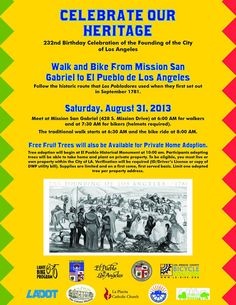 Celebrate L.A.'s 232nd birthday by recreating the historic walk of the pobladores!   Meet at San Gabriel Mission at 6 a.m. to walk or at 7 a.m. to bike to El Pueblo Historical Monument. Helmets are required for the bike ride.   Cake, music, children's activities, and free trees for LA residents from Million Trees LA.
