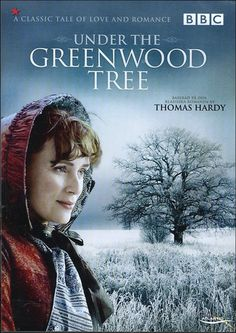 Under The Greenwood Tree (2005) In this lighthearted romance from Victorian novelist Thomas Hardy, the beautiful new village school teacher is pursued by three suitors: a working-class man, a landowner, and the vicar. Keeley Hawes, James Murray, Terry Mortimer...