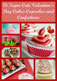 16 super cute Valentines day cakes cupcakes confections
