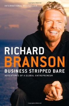 Business Stripped Bare: Adventures of a Global Entrepreneur by Richard Branson, http://www.amazon.com/dp/1591844061/ref=cm_sw_r_pi_dp_AFqMqb1382ECS