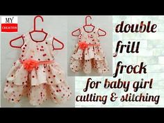 double frill frock for baby girl cutting and stitching Frocks For Babies, Baby Girl Frocks, Kids Frocks, Frocks For Girls, Little Girl Dresses, Baby Dresses, Baby Outfits, Diy Party Wear, Party Wear Frocks