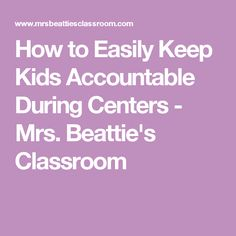 How to Easily Keep Kids Accountable During Centers - Mrs. Beattie's Classroom