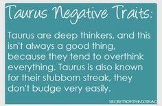 Taurus so true!