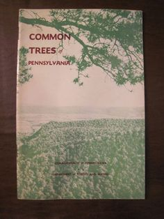 Common Trees of Pennsylvania, Department of Forests and Waters, Harrisburg, 1968