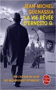 Télécharger La vie rêvée d'Ernesto G. Gratuit