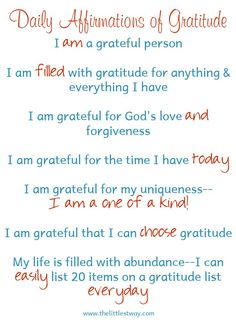 Today, let's consider daily affirmations of gratitude. Say these daily affirmations of gratitude every single day, preferably out loud.