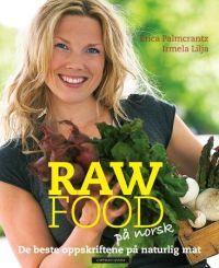 Raw food på norsk; de beste oppskriftene på naturlig mat