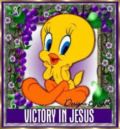 Victory in Jesus Cartoon Pics, Cartoon Characters, Tweety Bird Quotes, Gods Love Quotes, Fun Quotes, Merrie Melodies, Have A Blessed Day, Jesus Quotes, Looney Tunes