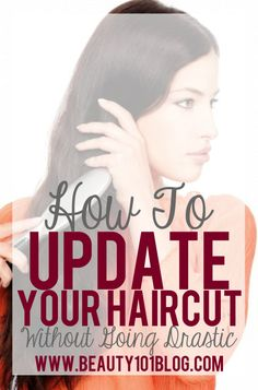 Looking to change up your haircut without going too drastic? This post is for you! Great tips! #hair #hairtips #beauty