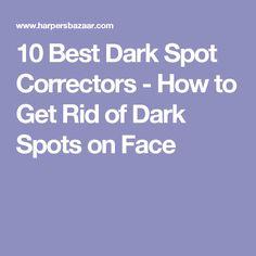 10 Best Dark Spot Correctors - How to Get Rid of Dark Spots on Face