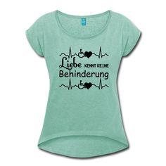 Liebe kennt keine Behinderung! #liebe #behinderung #behinderte #menschen #mensch #menschlich #support #shirts #kleidung #sprüche #geschenke