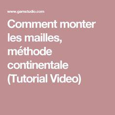 Comment monter les mailles, méthode continentale (Tutorial Video)