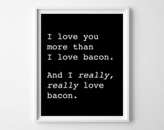 Bacon Quote  I Love You More Than Bacon  Couples by bonmotprints