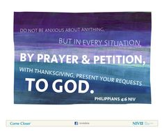 Philippians NIV Do not be anxious about anything, but in every situation, by prayer & petition, with thanksgiving, present your requests to God. Peace Bible Verse, Niv Bible, Bible Verses Quotes, Bible Scriptures, Trust God, Word Of God, Best Quotes, Prayers, Inspirational Quotes
