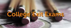 What if Colleges Required an Exit Exam? Some Already Do