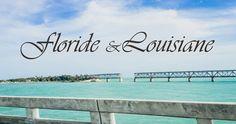 Itinéraire d'un road trip en Floride et Louisiane pendant plus de 2 semaines