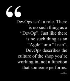 "DevOps isn't a role. There is no such thing as a ""DevOp"". Just like there is no such thing as an ""Agile"" or a ""Lean"". DevOps describes the culture of the shop you're working in, not a function that someone performs. Social Business, Social Enterprise, Application Development, Red Hats, Latest Technology, Culture, Shop, Store"
