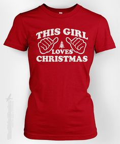 This Girl Loves Christmas (vintage) - red or green Christmas  gift idea for ladies Christmas  t-shirt on Etsy, $12.95