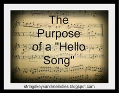 Why a Hello song is important  LOVE THIS IDEA!!!!!! ********