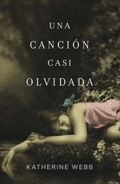 Buy Una canción casi olvidada by Katherine Webb and Read this Book on Kobo's Free Apps. Discover Kobo's Vast Collection of Ebooks and Audiobooks Today - Over 4 Million Titles! I Love Books, Books To Read, My Books, This Book, I Love Reading, Book Collection, Book Lists, Book Quotes, Nice Quotes