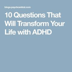 10 Questions That Will Transform Your Life with ADHD - Get Into the Habit of Asking the Right Question at the Right Time and You'll Transform Your ADHD Adhd Inattentive Type, Asd Spectrum, Adhd Facts, Adhd Help, Adhd Brain, Adhd Strategies, Adhd Symptoms, Adhd And Autism