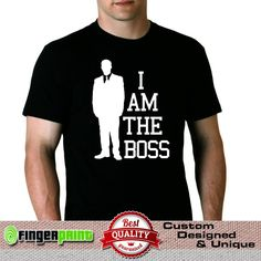I AM THE BOSS business designer men TSHIRT #FingerPrint #GraphicTee