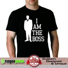 I AM THE BOSS business designer men TSHIRT #FingerPrint #GraphicTee