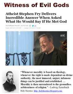 Witness of Evil Gods: Atheist Stephen Fry Delivers Incredible Answer When Asked What He Would Say If He Met God.