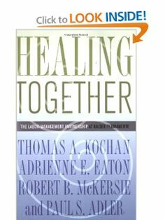 Healing Together: The Labor-Management Partnership at Kaiser Permanente (The Culture and Politics of Health Care Work) by Thomas A. Kochan. Save 13 Off!. $21.71. Publisher: ILR Press; 1 edition (April 30, 2009). Series - The Culture and Politics of Health Care Work