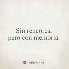 Best Inspirational Quotes About Life QUOTATION - Image : Quotes Of the day - Life Quote Sin rencores pero con memoria. Sharing is Caring - Keep Motivacional Quotes, Short Quotes, Funny Quotes, Quotes En Espanol, More Than Words, Spanish Quotes, Wise Words, Quotes To Live By, Favorite Quotes
