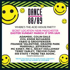 Dance brings acid house back to Ibiza and the UK Secret Location, Acid House, Soul Funk, Raves, Party Flyer, Dance Music, House Party, Music Is Life, Reggae