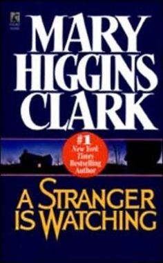 A stranger is watching / Mary Higgins Clark. As a young man sits wrongfully convicted of a murder, a stranger is watching, waiting for the moment to murder again.