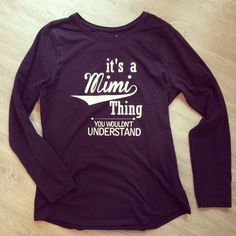 A personal favorite from my Etsy shop https://www.etsy.com/listing/473283754/its-a-mimi-thing-t-shirt