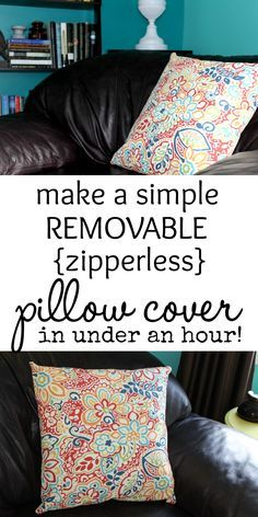 This is so easy! A removable pillow cover WITHOUT a zipper. Oh, I could make a ton of these!