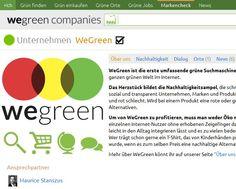 WeGreen ist die erste umfassende grüne Suchmaschine für Nachhaltigkeit und öffnet die Tür zur ganzen grünen Welt im Internet.  Das Herzstück bildet die Nachhaltigkeitsampel, die schnell und einfach visualisiert, wie ökologisch, sozial und transparent Unternehmen, Marken und Produkte sind: Grün bedeutet gut, gelb mittelmäßig und rot schlecht. Wird bei einem Produkt eine rote oder gelbe Ampel angezeigt, kennen wir dazu grüne Alternativen.