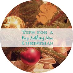 Christmas seems to have become the season of excess. A time when we all go a bit mad buying stuff. A Buy Nothing New Christmas is a great way to take back control of your spending, and of your Chri… Simple Christmas, Tips, Stuff To Buy, Hacks