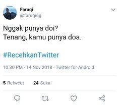 New quotes savage indonesia 22 ideas Reminder Quotes, Message Quotes, Tweet Quotes, Twitter Quotes, New Quotes, Sarcastic Quotes, Jokes Quotes, Funny Quotes, Quotes Lucu