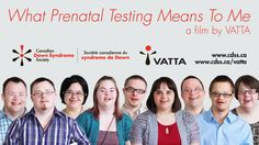 What Prenatal Testing Means To Me by VATTA - Canadian Down Syndrome Society