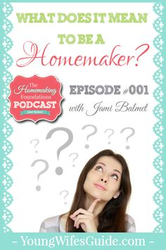 Welcome to the brand new podcast: The Homemaking Foundations Podcast – Where we give you the tools, inspiration, and encouragement you need to craft a Gospel-Centered Home. Episode #001: What Does it Mean to be a Homemaker? http://youngwifesguide.com/what-does-it-mean-to-be-a-homemaker/