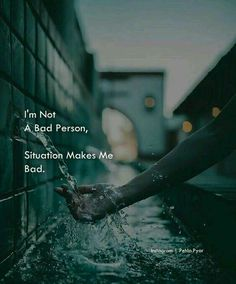 I'm not a bad person, situation makes me bad. Girly Attitude Quotes, Girly Quotes, Sad Quotes, Inspirational Quotes, Qoutes, Motivational Quotes, Silent Quotes, Situation Quotes, Reality Quotes