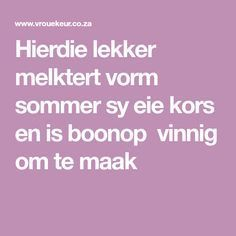 Hierdie lekker melktert vorm sommer sy eie kors en is boonop vinnig om te maak Korslose Melktert, Melktert Recipe, Tart Recipes, Curry Recipes, Baking Recipes, Pudding Desserts, No Bake Desserts, Salted Caramel Fudge, Salted Caramels